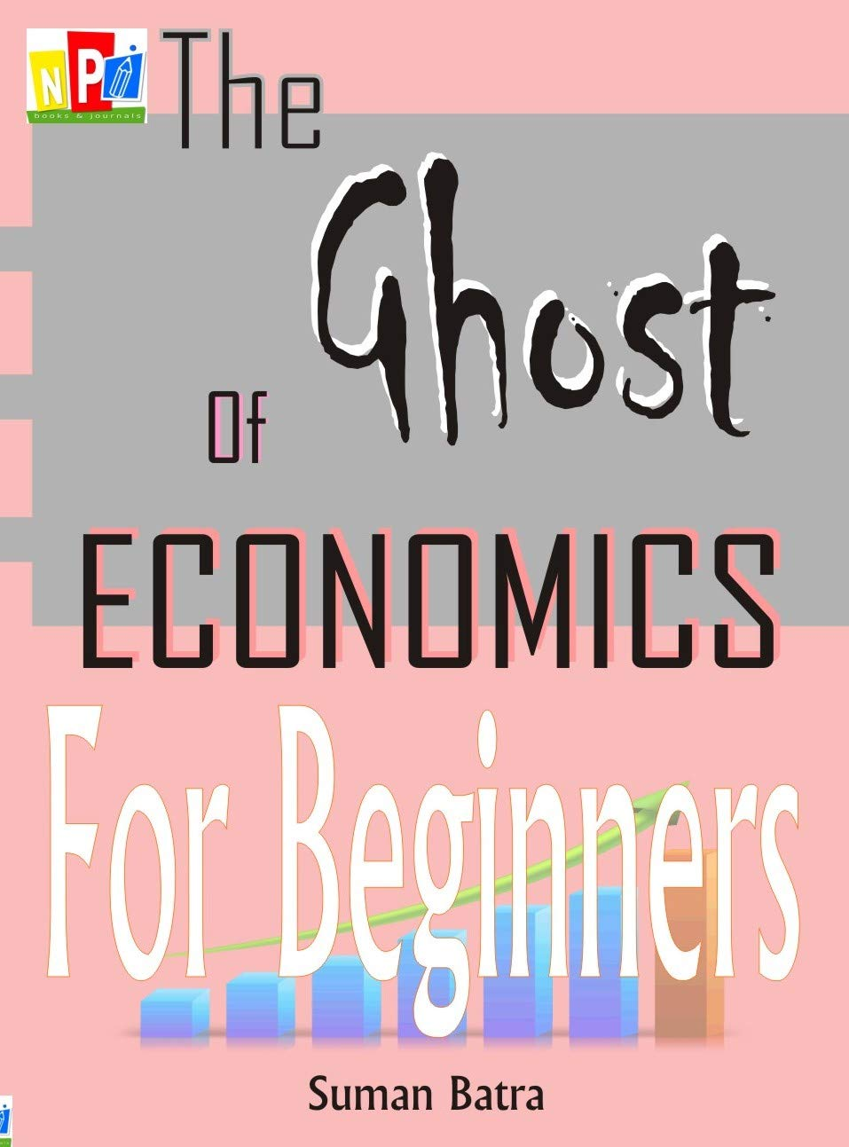 The Ghost of Economics: For Beginners