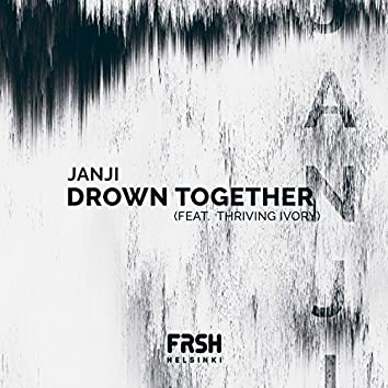 Drown Together (feat. Thriving Ivory)
