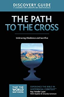 The Path to the Cross Discovery Guide: Embracing Obedience and Sacrifice (11) (That the World May Know)