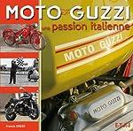 Moto Guzzi - Une passion italienne de Francis Dréer
