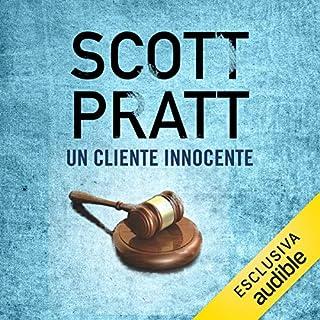 Un cliente innocente     Joe Dillard 1              Di:                                                                                                                                 Scott Pratt                               Letto da:                                                                                                                                 Luca Sandri                      Durata:  9 ore e 6 min     30 recensioni     Totali 4,4