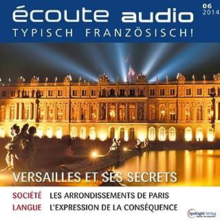 Écoute Audio - Versailles et ses secrets. 6/2014     Französisch lernen Audio - Versailles              De :                                                                                                                                 div.                               Lu par :                                                                                                                                 div.                      Durée : 57 min     Pas de notations     Global 0,0