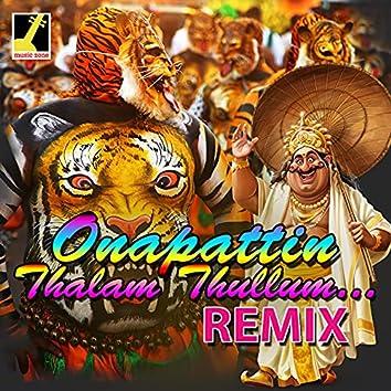 Onapattin Thalam Thullum (Remix)