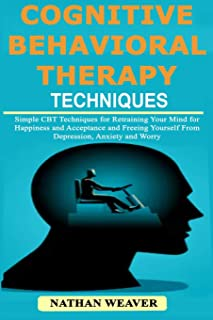 Sponsored Ad - Cognitive Behavioral Therapy Techniques: Simple CBT Techniques for Retraining Your Mind for Happiness and A...