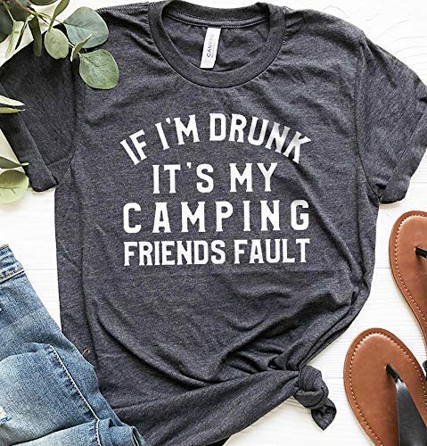 If I'm Drunk It's My Camping Friends Fault Shirt, Funny Friend Matching Shirt, Friends Drinking Shirt, Best Friend Forever Shirt, Bestie Gifts, Gift For Best Friend, Friendship shirt