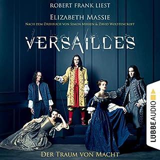 Versailles: Der Traum von Macht                   Autor:                                                                                                                                 Elizabeth Massie                               Sprecher:                                                                                                                                 Robert Frank                      Spieldauer: 14 Std. und 27 Min.     18 Bewertungen     Gesamt 3,9