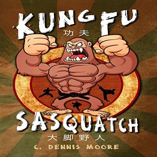 Kung Fu Sasquatch audiobook cover art