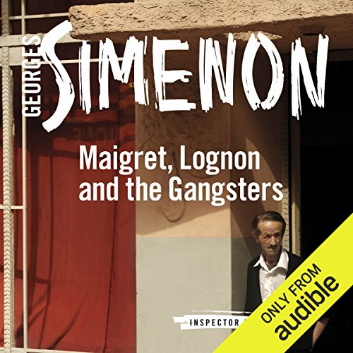 Maigret, Lognon and the Gangsters audiobook cover art