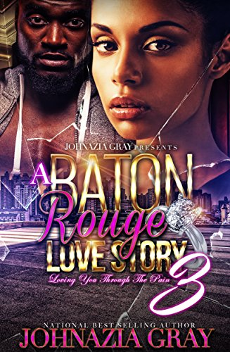 A Baton Rouge Love Story Loving You Through The Pain 3 (English Edition)