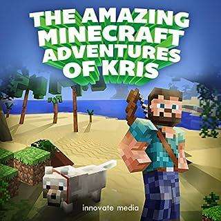 The AMAZING Minecraft Adventures of Kris cover art