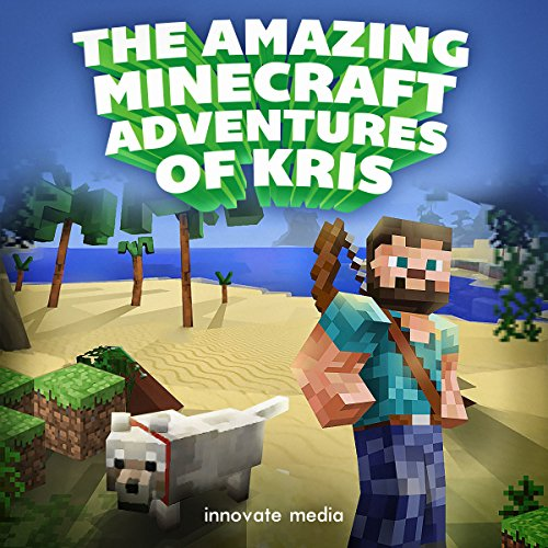 The AMAZING Minecraft Adventures of Kris audiobook cover art