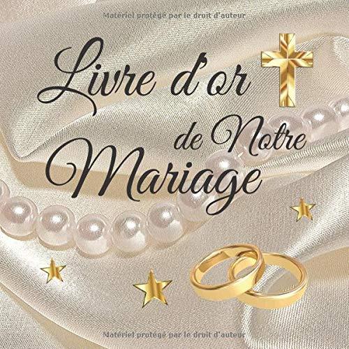 Livre d'or de Notre Mariage: 102 pages lignées avec illustrations en filigranes | Parfait pour un thème blanc et or, chic, romantique, glamour | ... satin », symbole chrétien| 20,95 X 20,95 cm