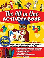 The All in One Activity Book: Over 200 Pages with Games, Puzzles and Projects to entertain and educate your Kid: Tracing Letters and Numbers, Scissors Skills and Coloring, Connecting Dots, Turtle Mazes, Spot the Differences, Learn to Draw