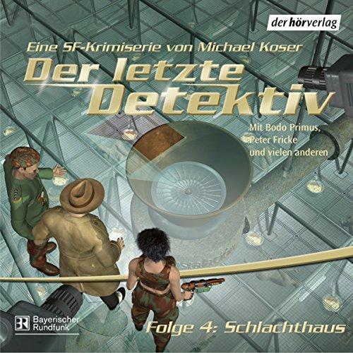 Schlachthaus (Der letzte Detektiv 4) Titelbild