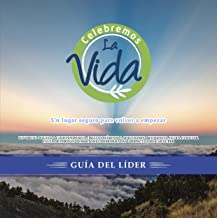 Guia Celebremos La Vida: Un lugar seguro para volver a empezar (Spanish Edition)