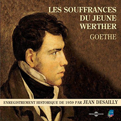 Couverture de Les souffrances du jeune Werther. Enregistrement historique de 1959 par Jean Desailly