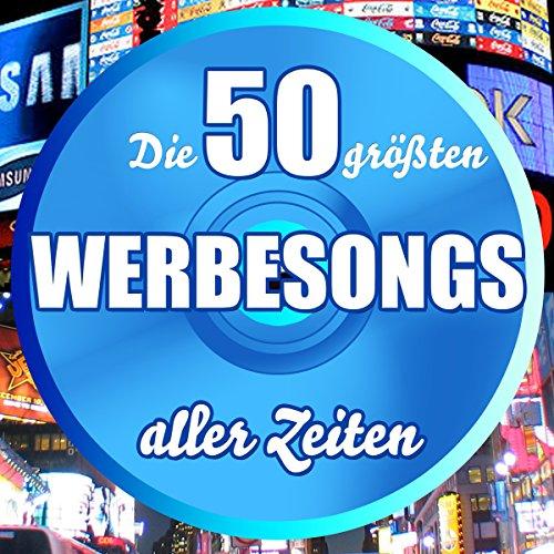 Die 50 größten Werbesongs aller Zeiten