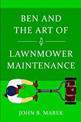 Ben and the Art of Lawnmower Maintenance Paperback