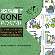 """Sustainability Gone Postal!: A 15-Guide to Green Living Inspired by the United States Postal Service """"Go Green"""" Stamp Collection."""