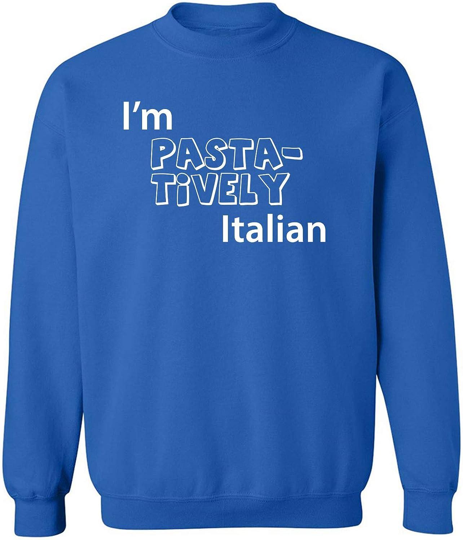 I'm PASTA-TIVELY Italian Crewneck Sweatshirt