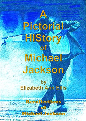 A Pictorial HIStory of Michael Jackson: Recollections of Michael Jackson (English Edition)