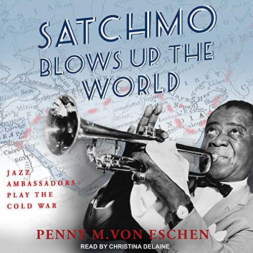 Satchmo Blows Up the World audiobook cover art