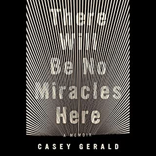 There Will Be No Miracles Here     A Memoir              By:                                                                                                                                 Casey Gerald                               Narrated by:                                                                                                                                 Casey Gerald                      Length: 13 hrs and 33 mins     212 ratings     Overall 4.5