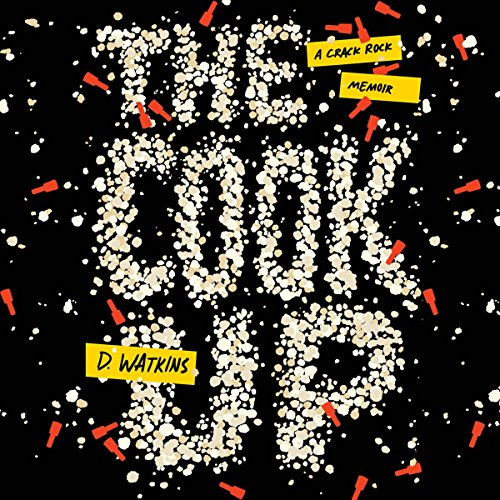 The Cook Up     A Crack Rock Memoir              De :                                                                                                                                 D. Watkins                               Lu par :                                                                                                                                 D. Watkins                      Durée : 5 h et 54 min     Pas de notations     Global 0,0