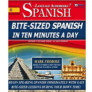 Bite-Sized Spanish in Ten Minutes a Day - 30 Ten Minute Audio Lessons (English and Spanish Edition) cover art