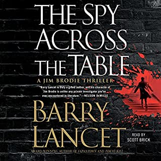 The Spy Across the Table     A Jim Brodie Thriller              By:                                                                                                                                 Barry Lancet                               Narrated by:                                                                                                                                 Scott Brick                      Length: 14 hrs and 21 mins     124 ratings     Overall 4.4
