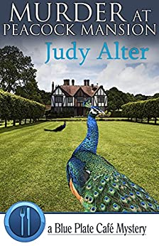Murder at Peacock Mansion (Blue Plate Café Mysteries Book 3) by [Judy Alter]