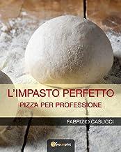 Permalink to L'IMPASTO PERFETTO Pizza per professione PDF