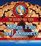 The Allergy-Free Cook Makes Pies and Desserts