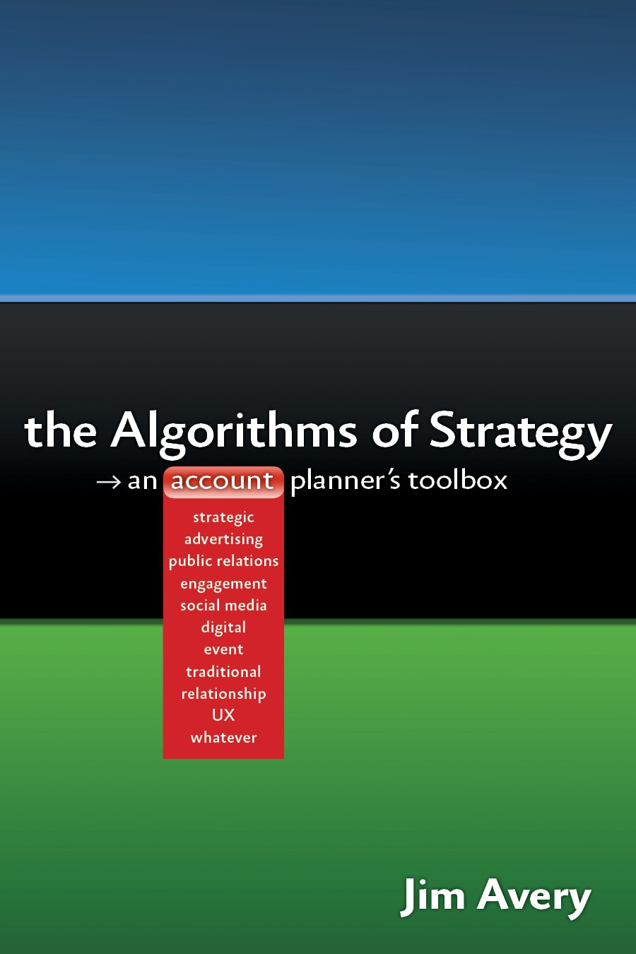 The Algorithms of Strategy: An Account Planner's Toolbox