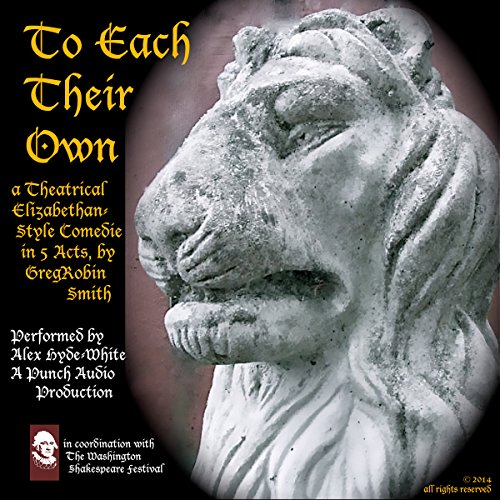 To Each Their Own: An Elizabethan-Style Comedie - 2nd Edition audiobook cover art