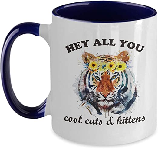 Amazon Com Hey All You Cool Cats And Kittens Carole Baskin Two Tone Mug Funny Tiger Gift Joe Exotic King Coffee Cup Best Gag Memes Gifts For Men Women Her Him Kitchen