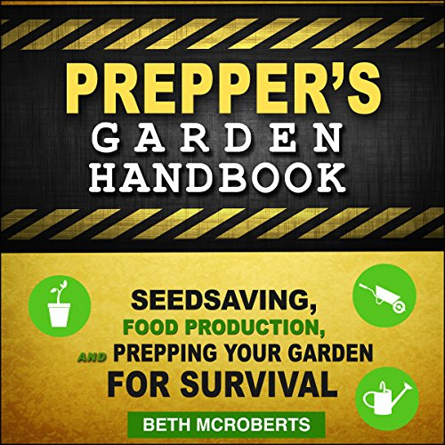 Preppers Garden Handbook     Seedsaving, Food Production, and Prepping Your Garden for Survival              By:                                                                                                                                 Beth McRoberts                               Narrated by:                                                                                                                                 Stacy Hinkle                      Length: 1 hr and 35 mins     14 ratings     Overall 4.1