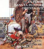 Orientaliste tome 3 - La Femme dans la peinture orientaliste