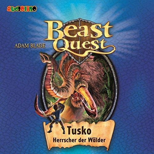 Tusko, Herrscher der Wälder (Beast Quest 17) Titelbild