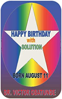 HAPPY BIRTHDAY WITH SOLUTION BORN AUGUST 11