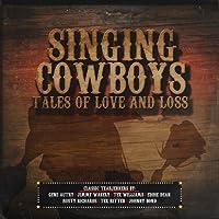Singing Cowboys: Tales of Love & Loss