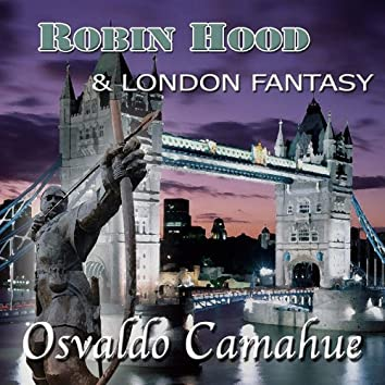 Robin Hood & London Fantasy
