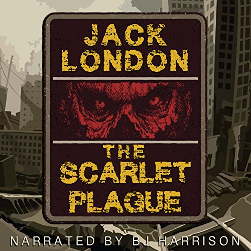 The Scarlet Plague [Classic Tales Edition] audiobook cover art