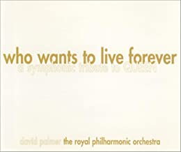 Who wants to live forever-A symphonic tribute by David Palmer/Royal Philharmonic Orchestra Single