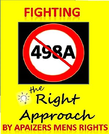 Fighting 498a IPC - The Right Approach: Techniques to fight