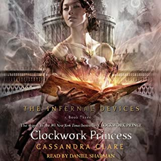 The Clockwork Princess     Infernal Devices, Book 3              By:                                                                                                                                 Cassandra Clare                               Narrated by:                                                                                                                                 Daniel Sharman                      Length: 16 hrs and 19 mins     4,509 ratings     Overall 4.7