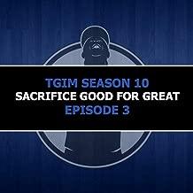 Sacrifice Good for Great (Tgim Season 10 Episode 3)