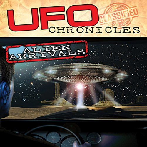 UFO Chronicles: Alien Arrivals audiobook cover art
