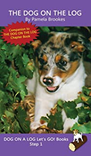 The Dog On The Log: (Step 1) Sound Out Books (systematic decodable) Help Developing Readers, including Those with Dyslexi...