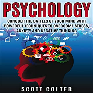 Psychology: Conquer the Battle of Your Mind with Powerful Techniques to Overcome Stress, Anxiety and Negative Thinking audiobook cover art